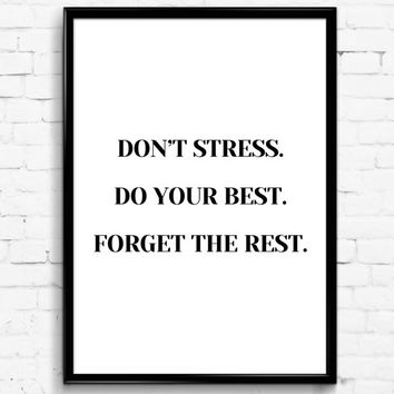 Don't stress, Do your Best, Forget the Rest Black and White Wall Print, Digital Download Decor, Digital Art, Printable Wall Art