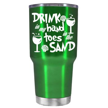 Drink in my Hand Toes in the Sand on Translucent Green 30 oz Tumbler Cup