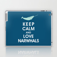 Keep Calm and Love Narwhals Laptop & iPad Skin by KeepCalmShop