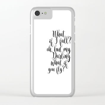 What If I Fall Oh My Darling What If You Fly Sign, Wood Sign Clear iPhone Case by NathanMooreDesigns