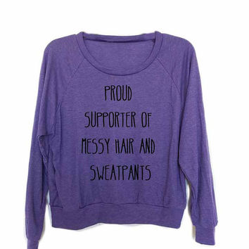 Proud Supporter of messy hair and sweatpants Long Sleeve Women's Raglan Shirt