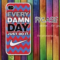 Nike JUST DO IT every damn day with chevron : Case For Iphone 4,5