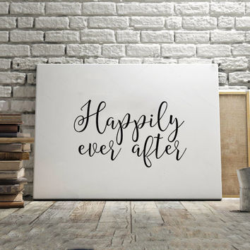 Disney Quote Walt Disney poster Happily Ever After Sign Wedding Welcome Sign Girl Gift Wedding Gift Girls Room Decor For Her Printable Art