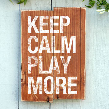 Quote Sign: Keep Calm and Play More Wood Pallet Sign
