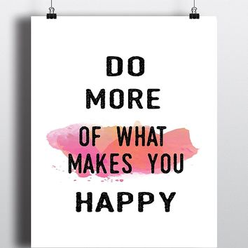 Do More of What Makes You Happy Quote Art Print - Unframed