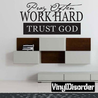 pray often work hard trust god Scriptural Christian Vinyl Wall Decal Mural Quotes Words C045PrayoftenII