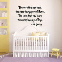 The more that you read the more things that you will know.. Dr Seuss Quote Vinyl Wall Decal Sticker Art