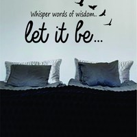 Let It Be Version 6 NEW The Beatles Quote Decal Wall Vinyl Art Sticker Music