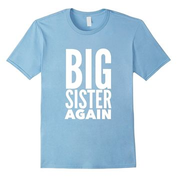 Big Sister Again Cute Big Sis Sibling Family T-Shirt