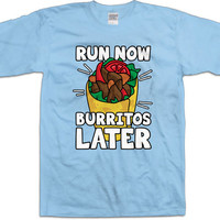 Funny Running Shirt Run Now Burritos Later Exercise Clothing Runner T Shirt Marathon Runner Gym Shirts Training Tee Mens Ladies Tee WT-180