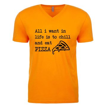 All I Want In Life Is To Chill And Eat Pizza Men's V Neck