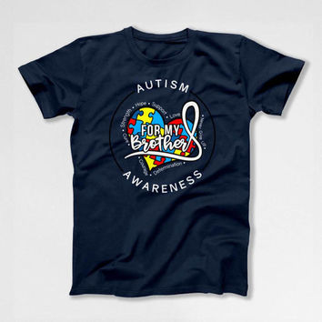 Autism Awareness Shirt Brother Gifts Autism Speaks Sister T Shirt Autism Ribbon Puzzle Piece For My Brother Mens Ladies Youth Tee DN-615