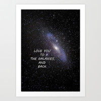 LOVE YOU TO THE GALAXIES AND BACK Art Print by Guido Montañés