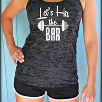 Womens Crossfit Burnout Tank Top. Let's Hit the Bar. Gym Tank Top. Motivational Tank. Workout Clothing. Inspirational Quote.