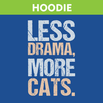 Less Drama MORE Cats Hoodie