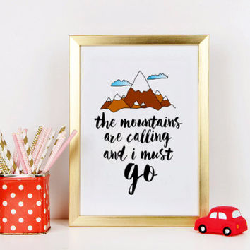"Mountains Print ""The Mountains Are Calling and I Must Go"" Inspirational Print Wanderlust Art Printable Art Kids Room INSTANT DOWNLOAD PRINT"