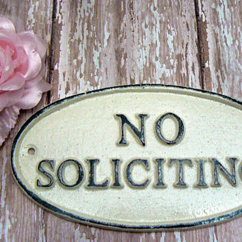 No Soliciting Small Cast Iron Sign Creamy Off White Ecru Color Wall Door Decor Sign Shabby Style Chic Distressed Porch Garden Deck Plaque