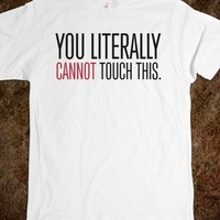 Hilarious 'You Literally Cannot Touch This' T-Shirt