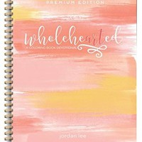 Wholehearted: A Coloring Book Devotional, Premium Edition (Christian Coloring, Bible Journaling and Lettering: Inspirational Gifts)