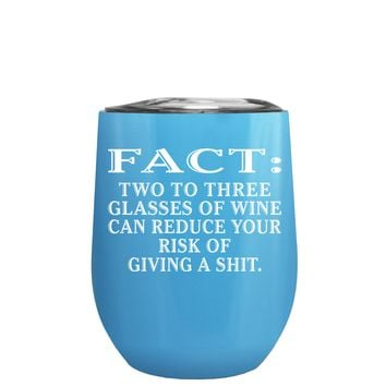 FACT Two To Three Glasses Reduces Risk on Baby Blue 12 oz Stemless Wine Tumbler