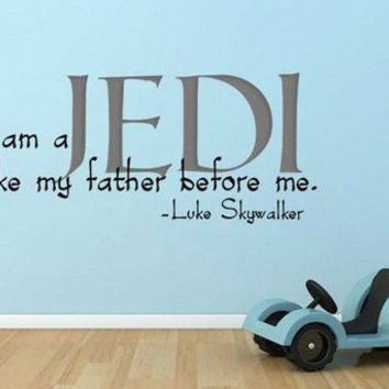HUGE XL Star Wars Inspired I am a Jedi like my father before me Wall Decal