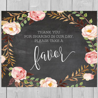 Printable Wedding Favor Chalkboard Sign - Thank You For Sharing in Our Day Please Take a Favor Sign Floral Watercolor Flowers Pink Wedding