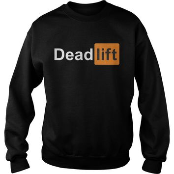 The Deadlift Shirt Sweat Shirt