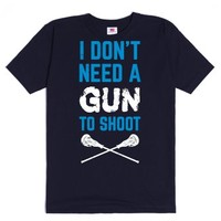 I Don't Need A Gun To Shoot (Lacrosse)-Unisex Navy T-Shirt