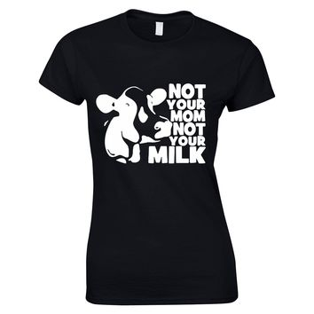 Animal Rights T Shirt Women Vegan Shirt Not Your Mom Not Your Milk Tee Shirt Anti Dairy Farm T-shirt Funny Graphic Slogan1