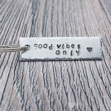 Good Vibes Only Hand Stamped Keychain,  Aluminum Keychain