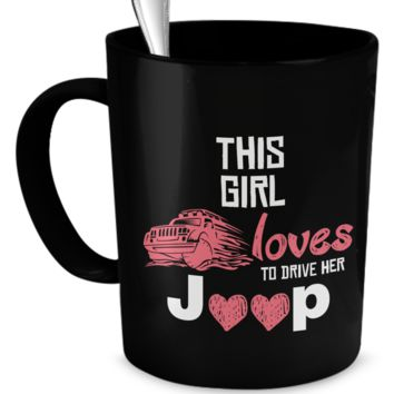 This Girl Loves to Drive Her Jeep - Black Coffee Mug