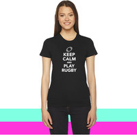 Keep calm and play Rugby women T-shirt