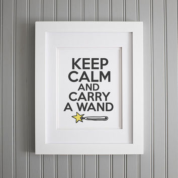 Harry Potter Keep Calm and Carry a Wand, Harry Potter Inspiration and Wall Art, Motivation Art Print, Home Decor