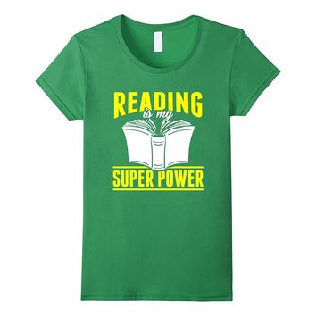 Reading Is My Super Power Funny Books Novels Reading Shirt