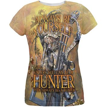 Always Be Yourself Unless Bow Hunter All Over Womens T Shirt