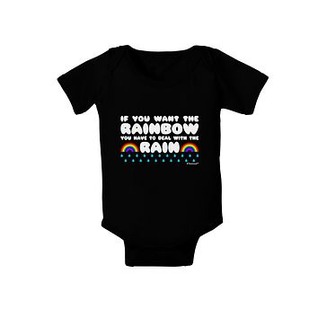 If You Want The Rainbow Quote Baby Bodysuit Dark by TooLoud