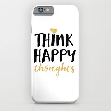 THINK HAPPY THOUGHTS life quote iPhone & iPod Case by deificus Art