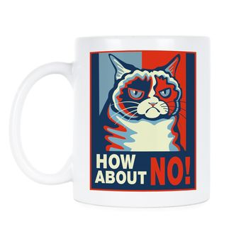 Grumpy Cat No Mug How About No Grumpy Cat Coffee Mug
