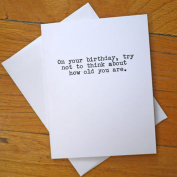 Funny Birthday Card - Feeling Old - Wrinkled Old Man - Rude Birthday Card for Him