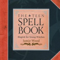 Teen Spell Book: Magick for Young Witches