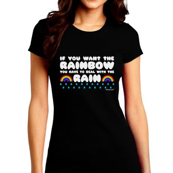 If You Want The Rainbow Quote Juniors Crew Dark T-Shirt by TooLoud