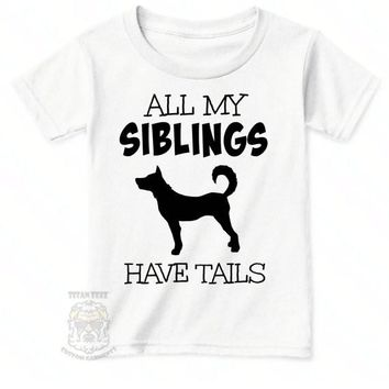 My Siblings Have Tails, Toddler Girl Shirt, Toddler Boy Outfits, Funny Newborn Baby Shirts, Cute Baby Girl Clothes, Cute Baby boy Outfits