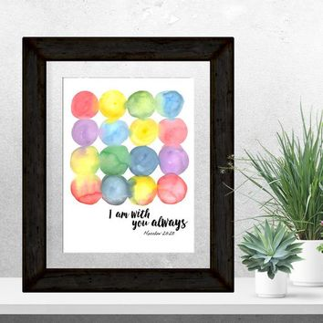 Printable Bible verse Scripture print  Christian wall art decor poster I am with you always Matthew 28:20 Christian home decor art