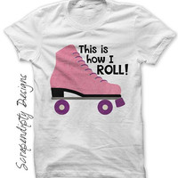 Rollerskate Iron on Transfer, Girls Roller Skating Birthday Party, This is How I Roll Skate Party, Youth Roller Skate Shirt, Kid Skate Shirt
