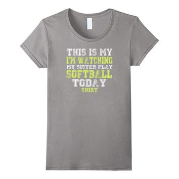 This Is My I'm Watching My Sister Funny Softball T-Shirt Top
