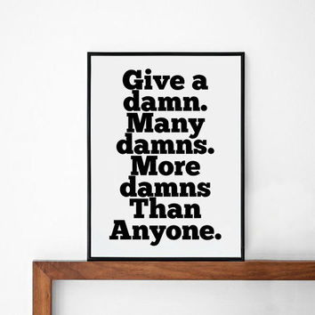 give a damn many damns more damns quote poster print, typography, home decor, motto, handwritten, digital, A3, words, inspirational