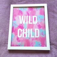 Wild child inspirational quote 8.5 x 11 inch art print for baby nursery, dorm room, or home decor