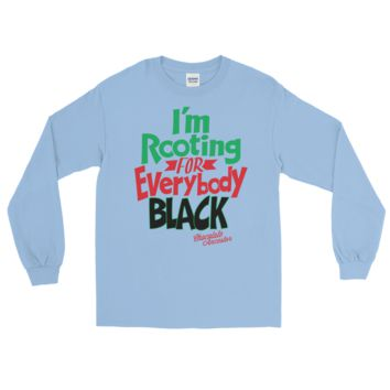 I'm Rooting for Everybody Black Unisex Long Sleeve T-Shirt
