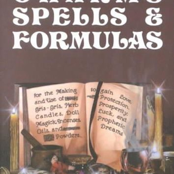 Charms, Spells, and Formulas for the Making and Use of Gris-Gris, Herb Candles, Doll Magick, Incenses, Oils, and Powders-- To Gain Love, Protection (Llewellyn's Practical Magick Series)