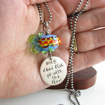 Rainbow Fish Necklace Only Dead Fish Go With The Flow Inspirational Quote Necklace Sterling Silver Fish Necklace Hand Stamped Jewelry
